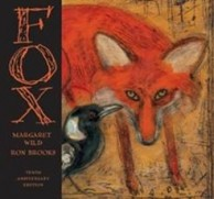 Fox by Margaret Wild & Ron Brooks***