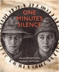 One Minute's Silence by David Metzenthen & Michael Camilleri