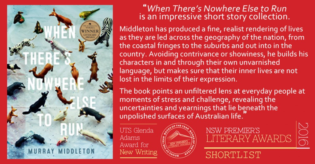 The UTS Glenda Adams Award for New Writing: When There's Nowhere Else to Run by Murray Middleton