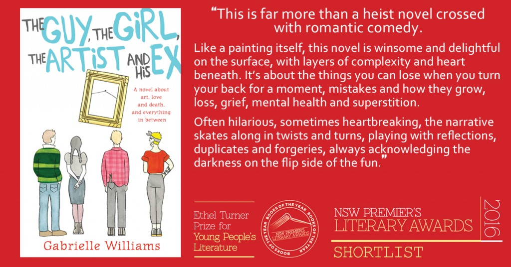 The Ethel Turner Prize for Young Adult Literature: The Guy, the Girl, the Artist and his Ex by Gabrielle Williams